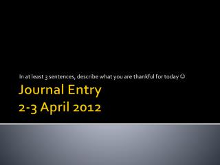 Journal Entry 2-3 April 2012