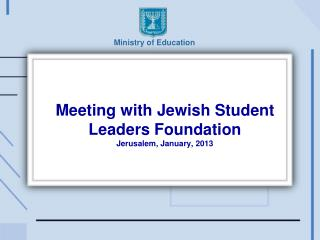 Meeting with Jewish Student Leaders Foundation Jerusalem, January, 2013
