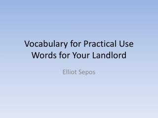 Vocabulary for Practical Use Words for Your Landlord
