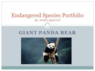 Endangered Species Portfolio By:  Anisha Aggarwal