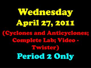 Wednesday April 27, 2011