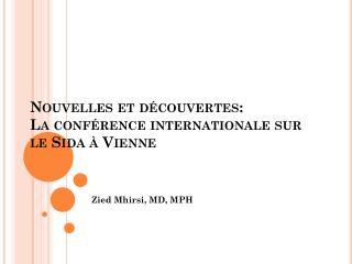 Nouvelles et découvertes:  La conférence internationale sur le Sida à Vienne