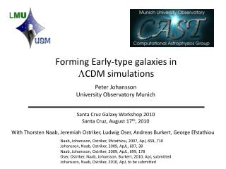 Forming Early-type galaxies in L CDM simulations