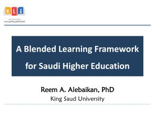 A Blended Learning Framework for Saudi Higher  Education