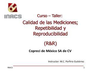 Calidad de las Mediciones; Repetibilidad y Reproducibilidad  (R&R)