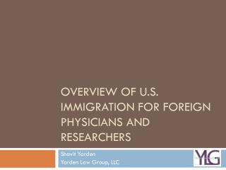 Overview of U.S. Immigration for Foreign Physicians and Researchers