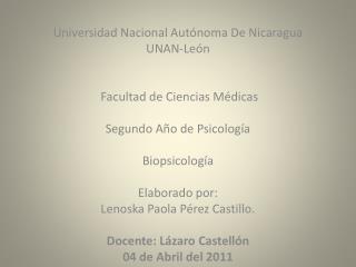 Universidad Nacional Autónoma De Nicaragua UNAN-León  Facultad de Ciencias  Médicas