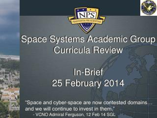 Space Systems  Academic Group Curricula Review In-Brief 25 February 2014