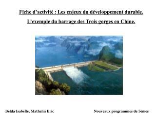 Fiche d activit  : Les enjeux du d veloppement durable. L exemple du barrage des Trois gorges en Chine.