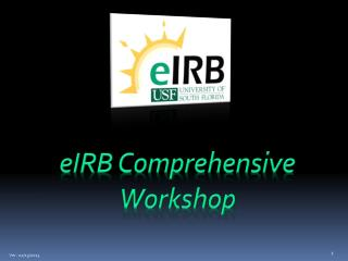 eIRB Comprehensive Workshop