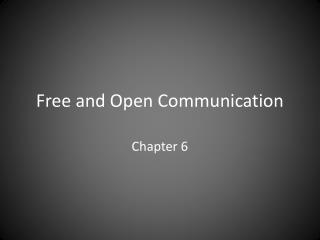 Free and Open Communication