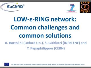 LOW- ε -RING network:  Common  challenges and common solutions