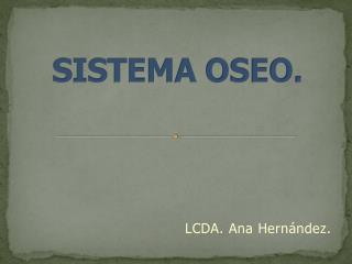 SISTEMA OSEO.
