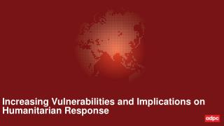 Increasing Vulnerabilities and Implications on Humanitarian Response