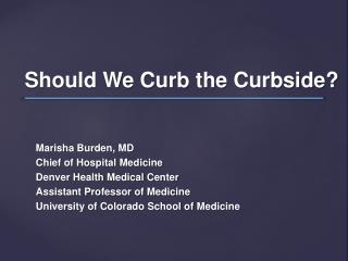 Should We Curb the Curbside?