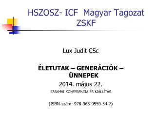 HSZOSZ- ICF  Magyar Tagozat ZSKF