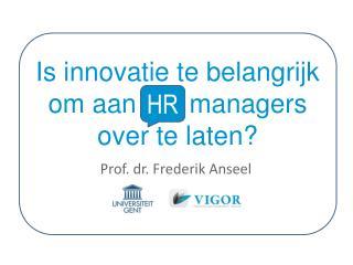 Is innovatie te belangrijk om aan HR managers over te laten?