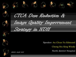 CTCA Dose Reduction & Image Quality Improvement Strategy in NDH