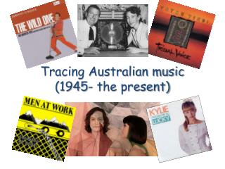 Tracing Australian music (1945- the present)