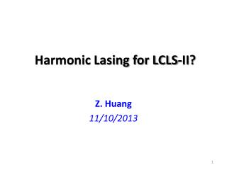 Harmonic Lasing for  LCLS-II?