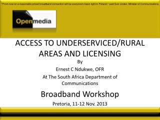 ACCESS TO UNDERSERVICED/RURAL AREAS AND LICENSING