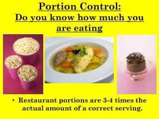 Portion Control: Do you  know how  much you are eating
