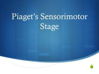 Piaget's Sensorimotor Stage