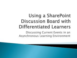 Using a SharePoint Discussion Board with Differentiated Learners