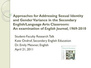 Student-Faculty Research Talk Kate  Ondrof , Secondary English Education