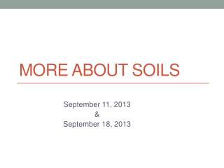 More About Soils
