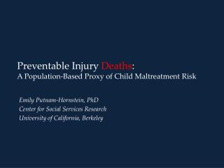 Preventable Injury  Deaths : A Population-Based Proxy of Child Maltreatment Risk