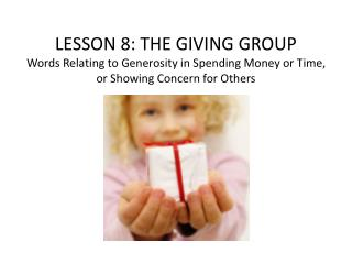 LESSON  8 :  THE  GIVING GROUP