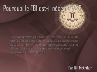 Pourquoi le FBI est-il nécessaire ?