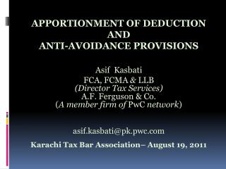 APPORTIONMENT  OF DEDUCTION  AND  ANTI-AVOIDANCE PROVISIONS Asif  Kasbati FCA, FCMA  &  LLB