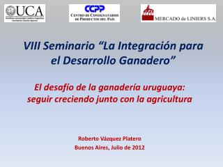"""VIII Seminario """"La Integración para el Desarrollo Ganadero"""""""