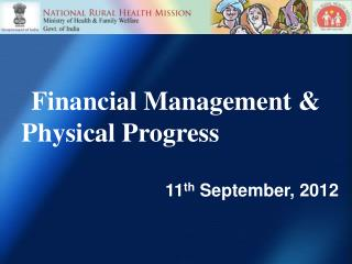 Financial Management & Physical Progress 11 th  September, 2012