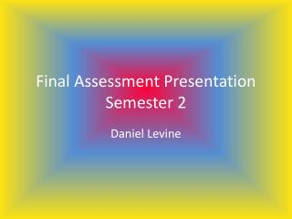 Final Assessment Presentation Semester 2