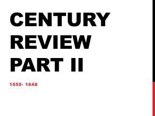 Century Review Part II