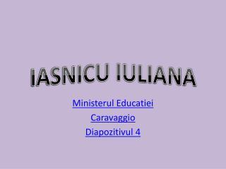 Ministerul Educatiei Caravaggio Diapozitivul 4