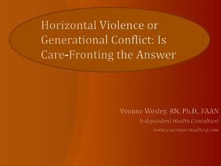 Horizontal Violence or Generational Conflict: Is Care-Fronting the Answer
