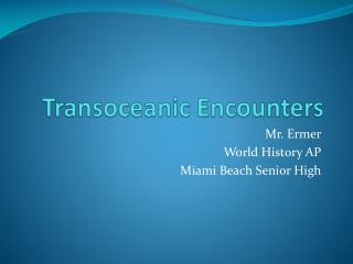 Transoceanic Encounters