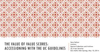 The Value of Value Scores: Accessioning with the UC Guidelines