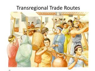 Transregional  Trade Routes