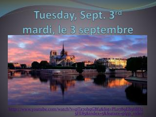 Tuesday, Sept. 3 rd mardi , le 3  septembre