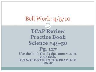 Bell Work: 4/5/10