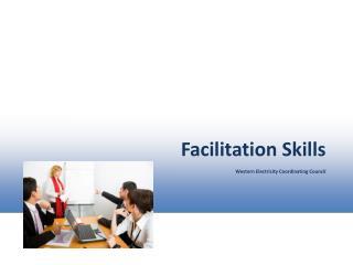 Facilitation Skills     Western Electricity Coordinating Council