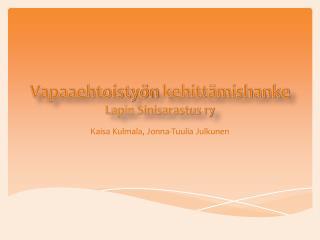 Vapaaehtoistyön kehittämishanke Lapin Sinisarastus ry