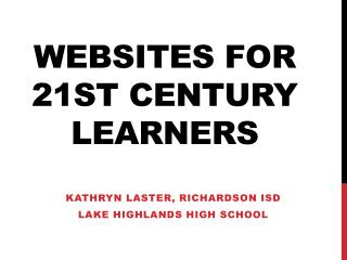 Websites for  21st Century Learners