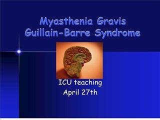 Myasthenia Gravis Guillain-Barre Syndrome