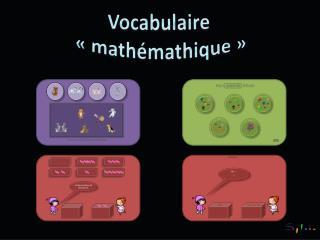 Vocabulaire  « mathémathique »